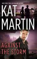 Against the Storm: Against The Storm Against The Night Against The Sun (The Raines of Wind Canyon #4)