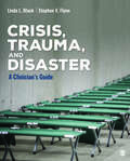 Crisis, Trauma, and Disaster: A Clinician's Guide (Counseling and Professional Identity)