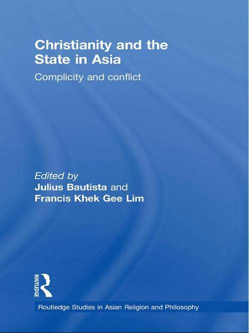 Christianity and the State in Asia: Complicity and Conflict