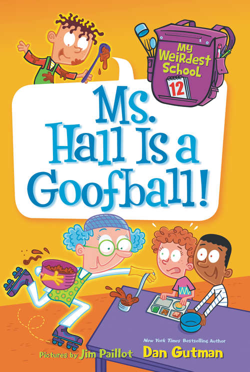 Ms. Hall Is a Goofball! (My Weirdest School #12)