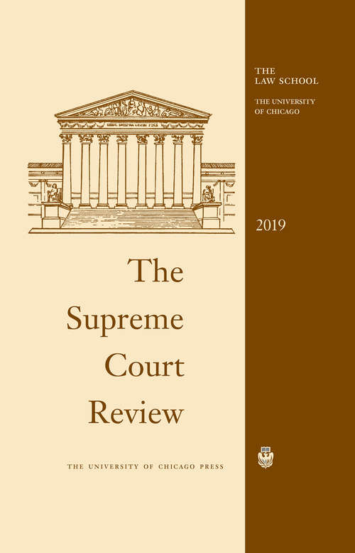 The Supreme Court Review, 2019 (Supreme Court Review)