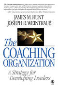The Coaching Organization: A Strategy for Developing Leaders