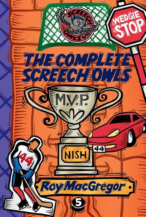 The Complete Screech Owls, Volume 5 (Complete Screech Owls #5)