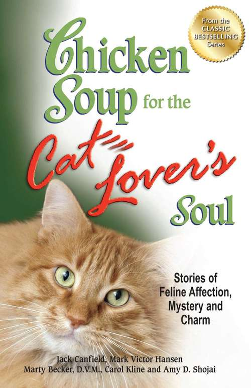 Chicken Soup for the Cat Lover's Soul: Stories of Feline Affection, Mystery, and Charm