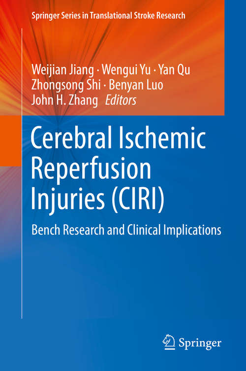Cerebral Ischemic Reperfusion Injuries: Bench Research and Clinical Implications (Springer Series in Translational Stroke Research)