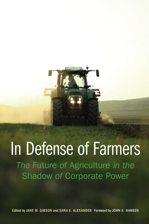 In Defense of Farmers: The Future of Agriculture in the Shadow of Corporate Power (Our Sustainable Future)