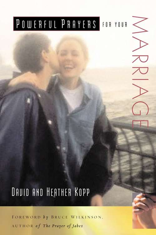 Powerful Prayers for Your Marriage (Powerful Prayers Series)