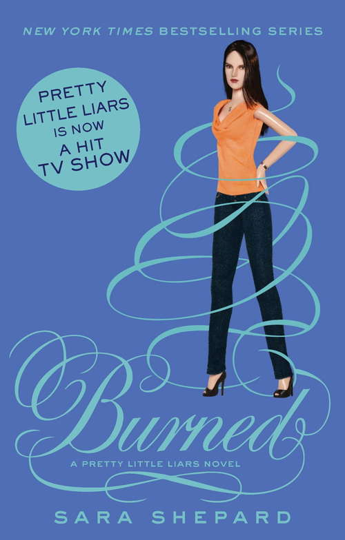 Burned: Number 12 in series (Pretty Little Liars #12)