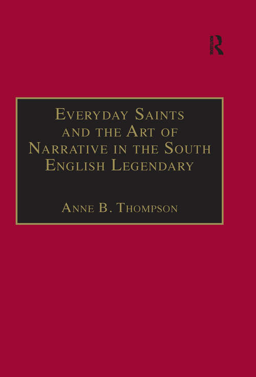 Everyday Saints and the Art of Narrative in the South English Legendary