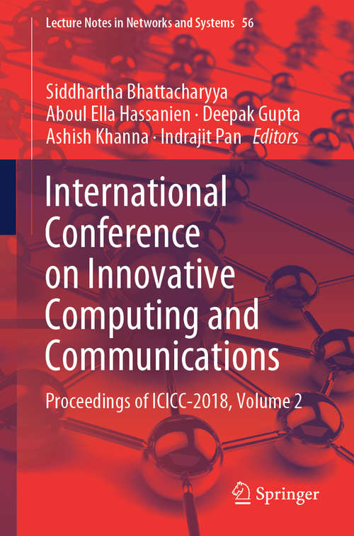 International Conference on Innovative Computing and Communications: Proceedings of ICICC 2018, Volume 2 (Lecture Notes in Networks and Systems #56)