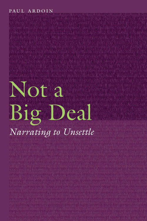 Not a Big Deal: Narrating to Unsettle (Frontiers of Narrative)