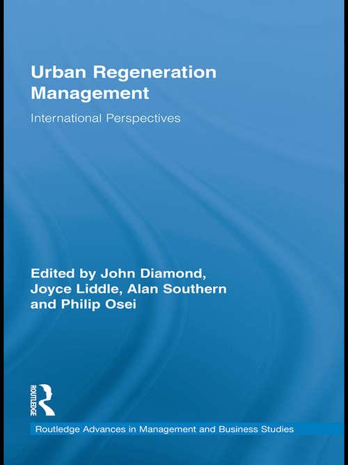 Urban Regeneration Management: International Perspectives (Routledge Advances in Management and Business Studies)