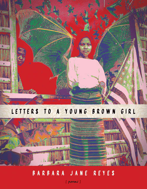 Letters to a Young Brown Girl (American Poets Continuum Series #182)