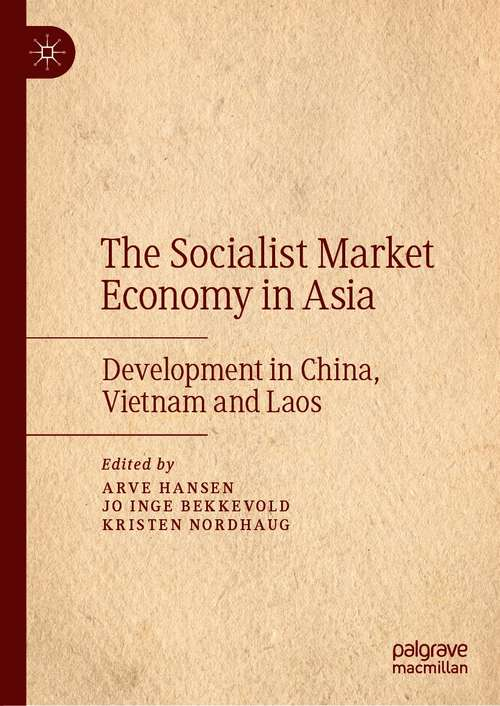 The Socialist Market Economy in Asia: Development in China, Vietnam and Laos