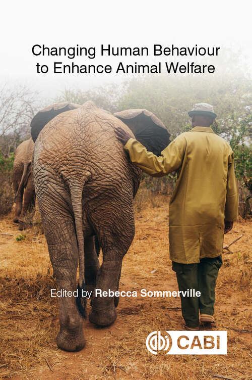 Changing Human Behaviour to Enhance Animal Welfare (CABI Concise)