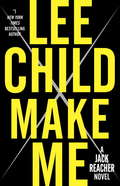 Make Me: A Jack Reacher Novel (Jack Reacher #20)