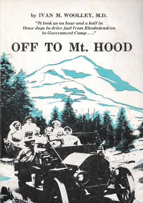 Off to Mt. (Mount) Hood: An Auto Biography of the Old Road