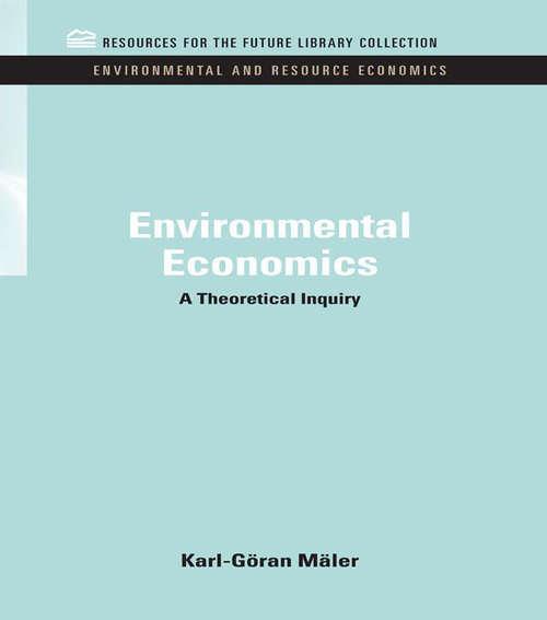 Environmental Economics: A Theoretical Inquiry (RFF Environmental and Resource Economics Set)