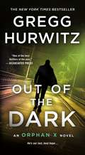 Out of the Dark: An Orphan X Novel (Orphan X #4)