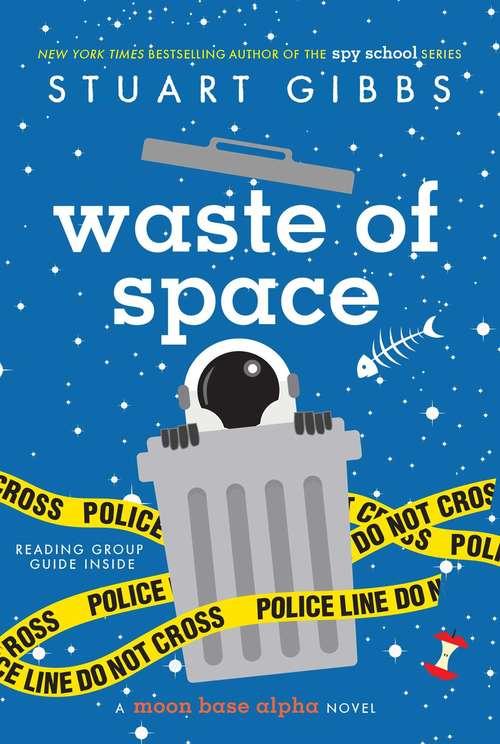 Waste of Space: A Moon Base Alpha Novel (Moon Base Alpha #3)