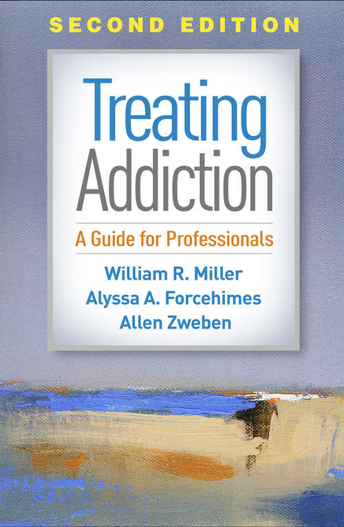 Treating Addiction, Second Edition: A Guide for Professionals