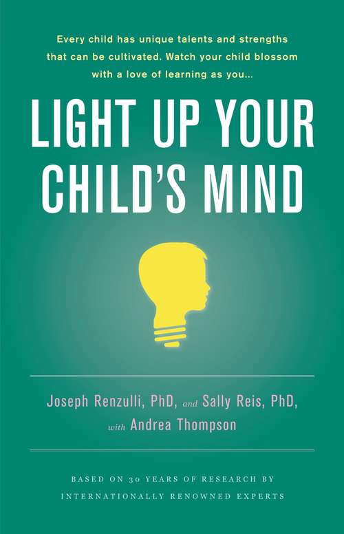 Light Up Your Child's Mind: Finding a Unique Pathway to Happiness and Success
