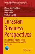 Eurasian Business Perspectives: Proceedings of the 24th Eurasia Business and Economics Society Conference (Eurasian Studies in Business and Economics #11/2)