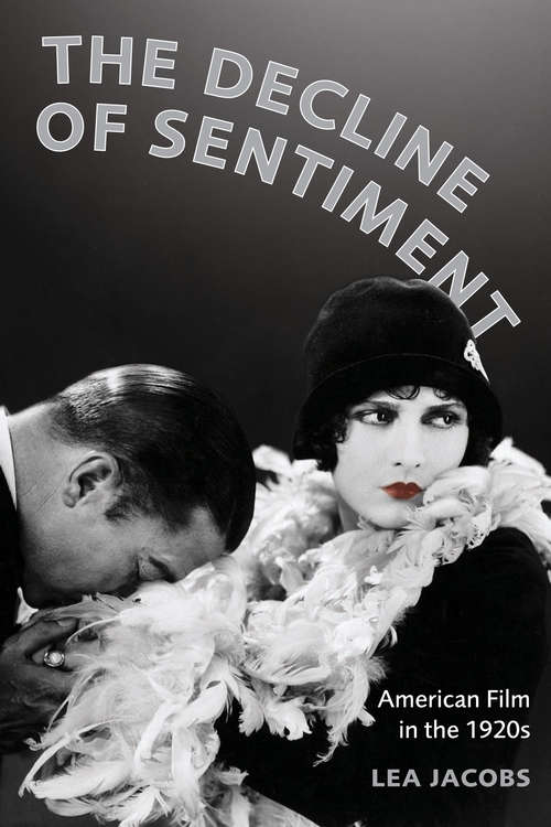 The Decline of Sentiment: American Film in the 1920s