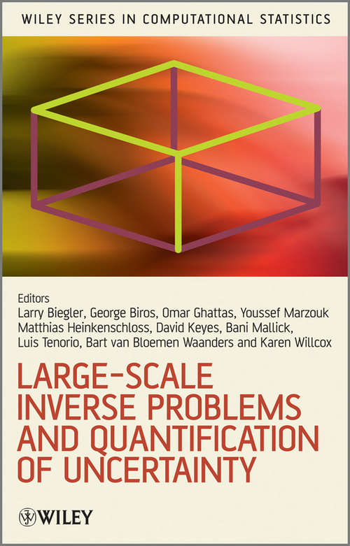 Large-Scale Inverse Problems and Quantification of Uncertainty (Wiley Series in Computational Statistics #712)