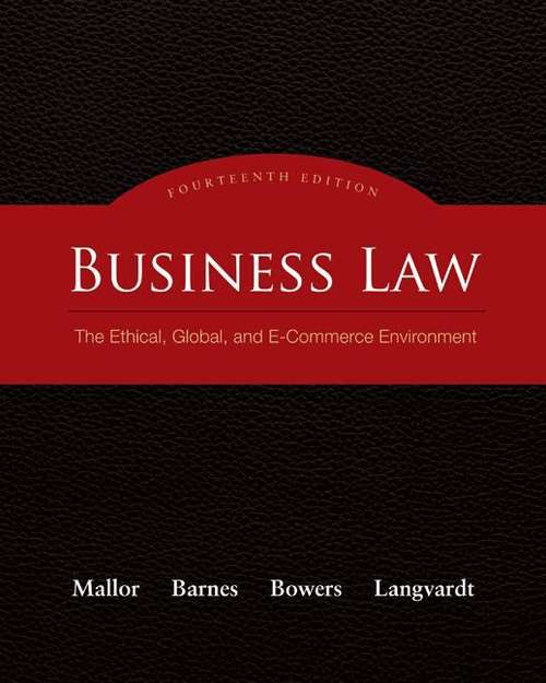 Business Law: The Ethical, Global, and E-Commerce Environment (Fourteenth Edition)