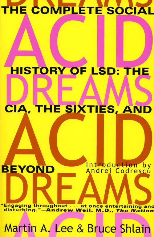 Acid Dreams: The CIA, the Sixties, and Beyond