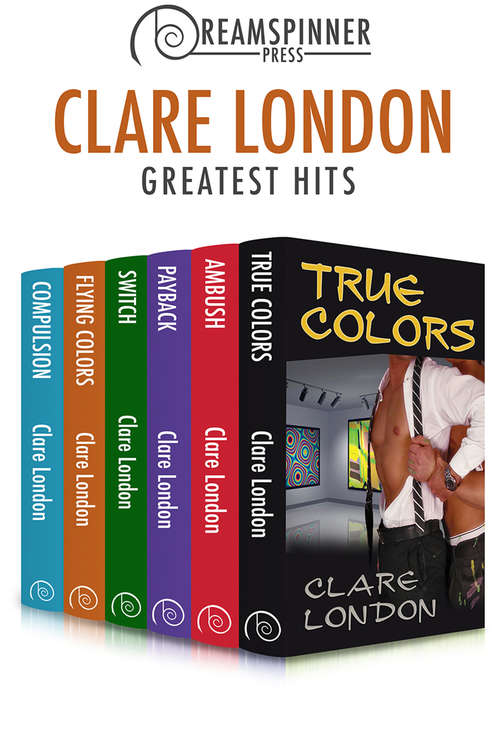 Clare London's Greatest Hits (Dreamspinner Press Bundles #13)