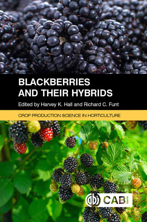 Blackberries and Their Hybrids (Crop Production Science in Horticulture)