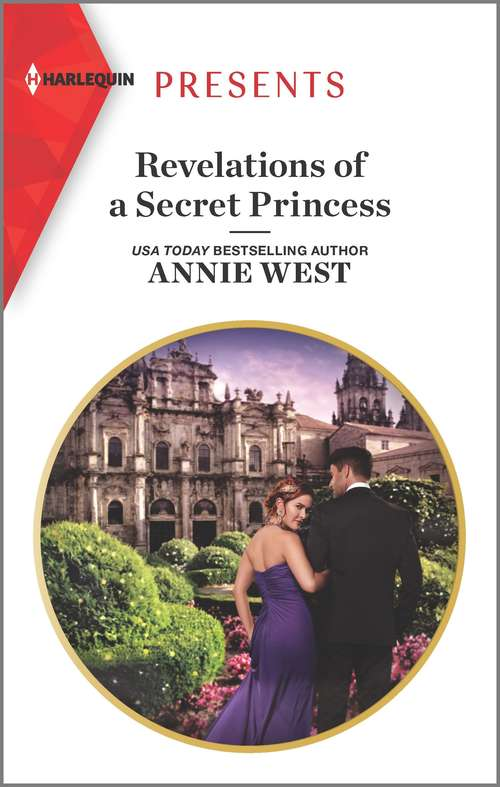 Revelations of a Secret Princess: The Return Of Her Billionaire Husband / Revelations Of A Secret Princess (Mills And Boon Modern Ser.)
