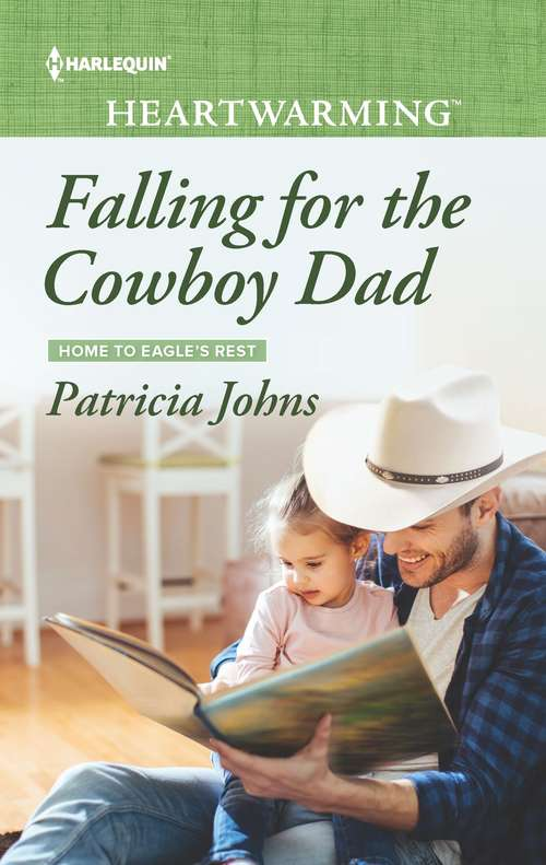 Falling for the Cowboy Dad: Falling For The Cowboy Dad A Promise Remembered In The Doctor's Arms (Home to Eagle's Rest #2)