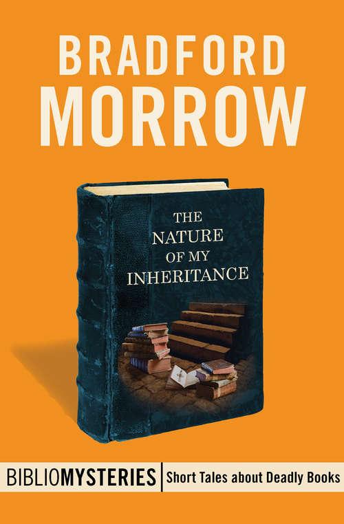The Nature of My Inheritance (Bibliomysteries #15)