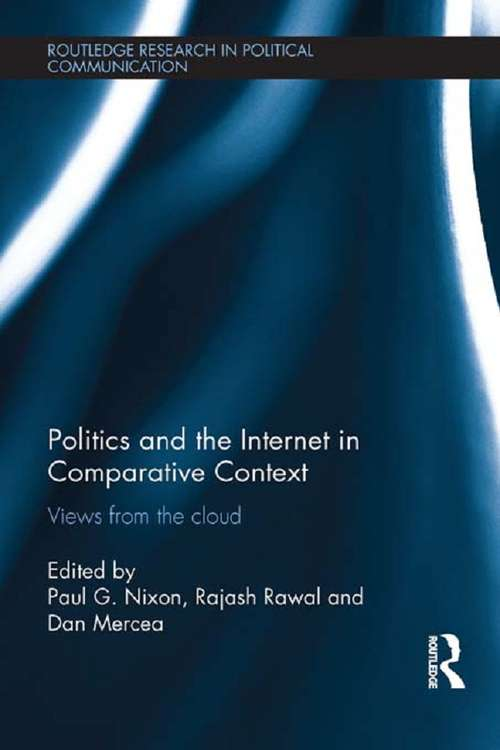 Politics and the Internet in Comparative Context: Views from the cloud (Routledge Research in Political Communication)