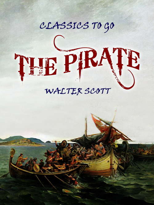 The Pirate: The Works Of Sir Walter Scott (Classics To Go)