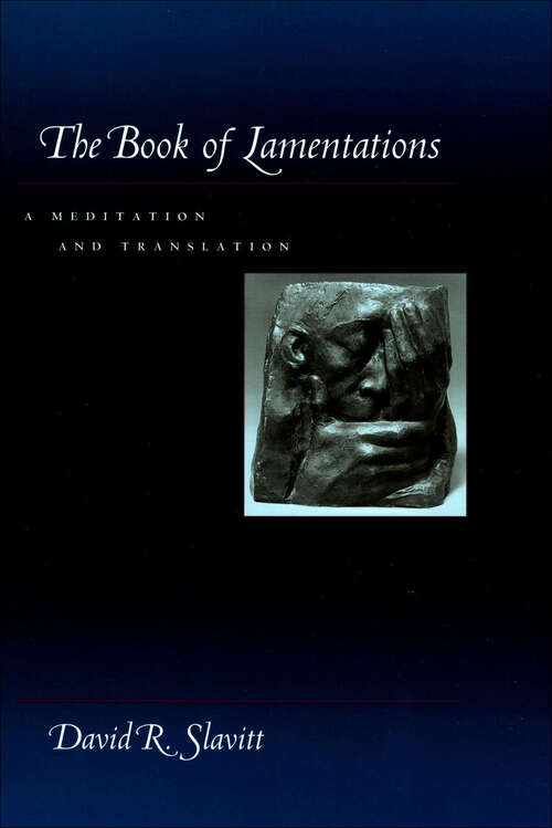 The Book of Lamentations: A Meditation and Translation