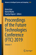 Proceedings of the Future Technologies Conference: Volume 1 (Advances in Intelligent Systems and Computing #1069)