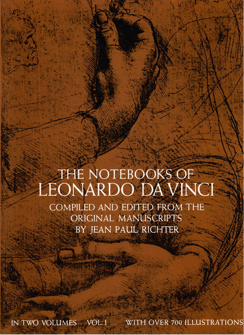 The Notebooks of Leonardo da Vinci, Vol. 1 (Dover Fine Art, History of Art #1)