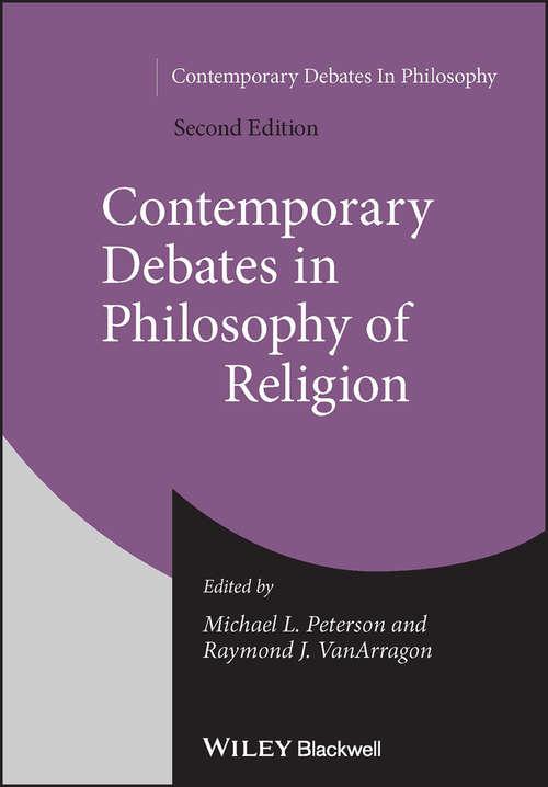 Contemporary Debates in Philosophy of Religion (Contemporary Debates in Philosophy #Vol. 1)