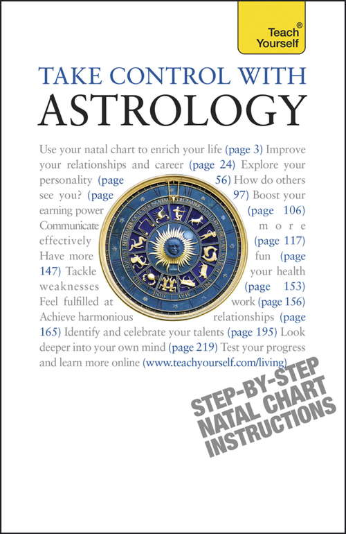 Take Control With Astrology: Teach Yourself (Teach Yourself General Ser.)