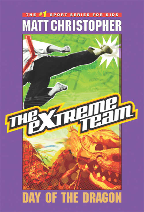 The eXtreme Team #2: Day of the Dragon (Extreme Team Ser. #Vol. 2)