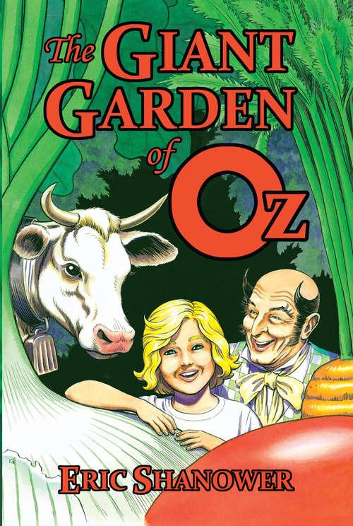 The Giant Garden of Oz (Oz Ser.)
