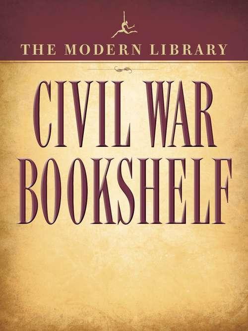 The Modern Library Civil War Bookshelf: 5-Book Bundle