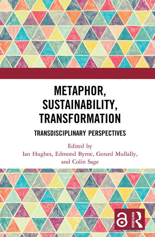 Metaphor, Sustainability, Transformation: Transdisciplinary Perspectives
