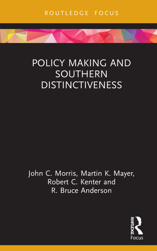 Policy Making and Southern Distinctiveness (Routledge Research in Public Administration and Public Policy)