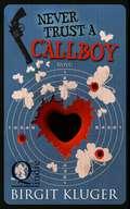 Never Trust a Callboy