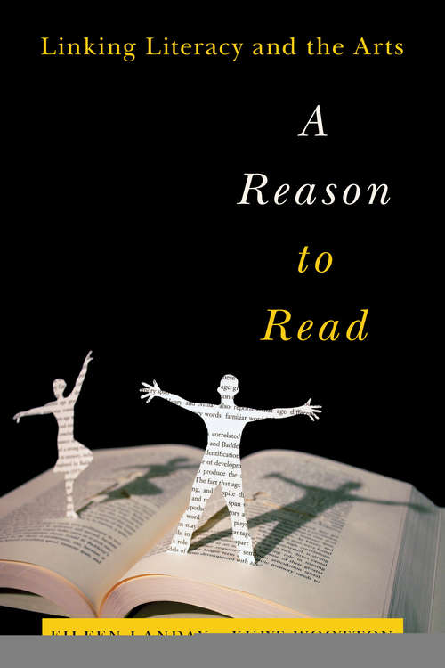 A Reason to Read: Linking Literacy and the Arts